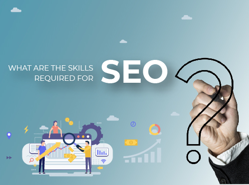 WHAT ARE THE SKILLS REQUIRED FOR SEO (tumb)
