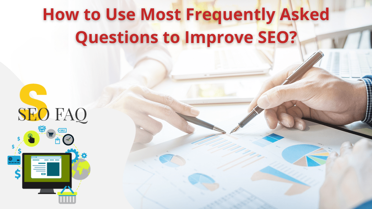 Frequently Asked Questions to Improve SEO